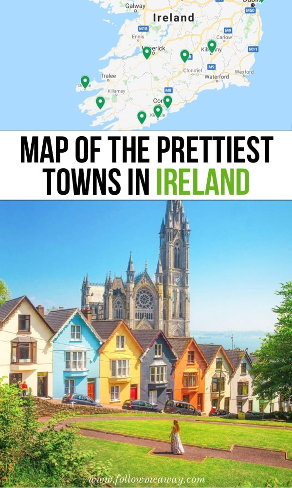 Map Of The Prettiest Towns In Ireland | 10 Prettiest Small Towns In Ireland + Map To Find Them | What to do in Ireland | what to see in Ireland | best things to do in Ireland | Irish towns you must see | Ireland travel tips