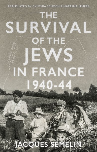 The Survival of the Jews in France,1940-1944-Jacques Semelin