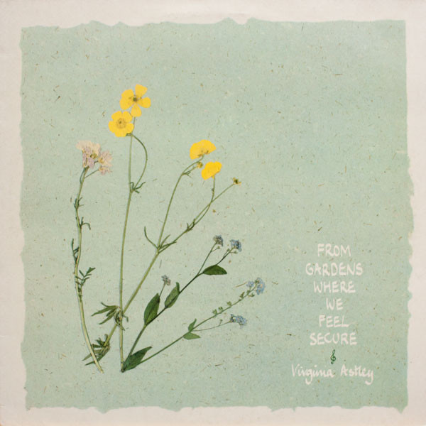 Virginia Astley - From Gardens Where We Feel Secure