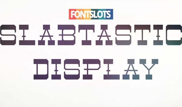 Slabtastic Display Font