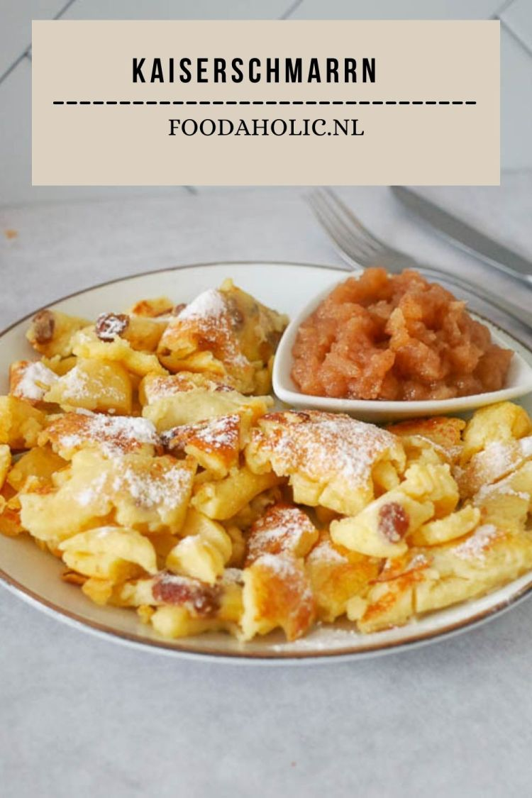 Kaiserschmarrn - Pinterest   Foodaholic.nl