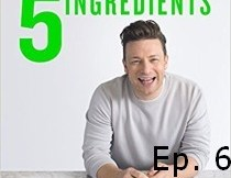 Jamie Oliver 5 Ingredients Quick Easy Food Recipe Book Episode 6