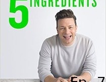 Jamie Oliver 5 Ingredients Quick Easy Food Recipe Book Episode 7
