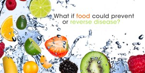 What if food could prevent or reverse disease?