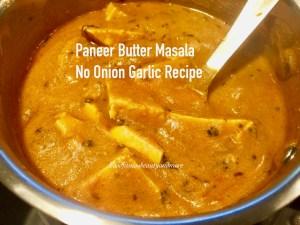 Paneer Butter Masala No Onion No Garlic Recipe Food Fitness Beauty And More