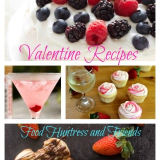 Valentine Recipes from Food Huntress and Friends
