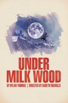 Under milk wood Dylan Thomas Tron theatre glasgow