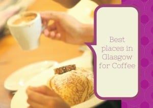 best glasgow coffee foodie