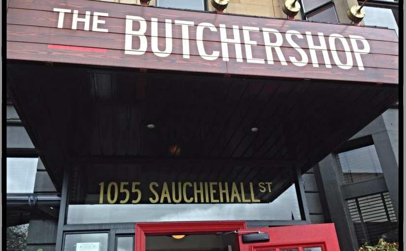 Food Review: Butchershop Bar & Grill, 1055 Sauchiehall Street, Glasgow, G3 7UD