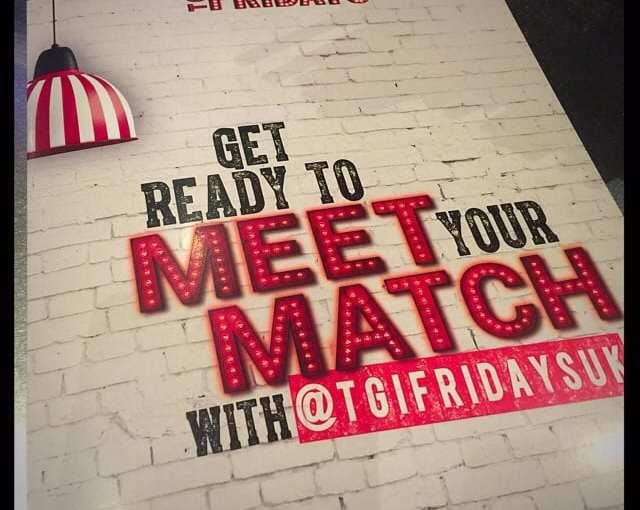 #meet your match with TGI Fridays