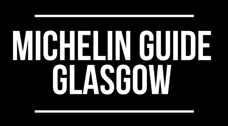 Michelin Guide Glasgow