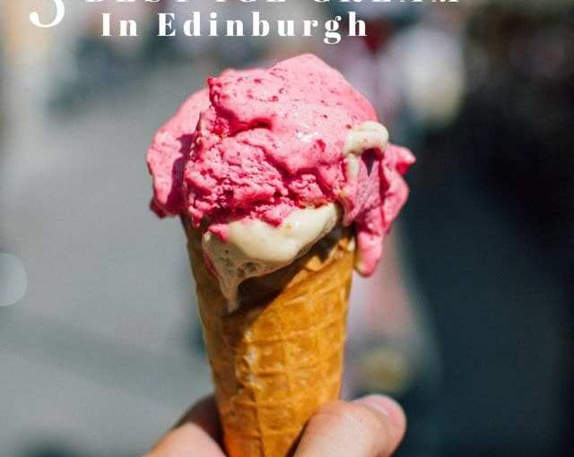 Five of the BEST places in Edinburgh for an Ice Cream