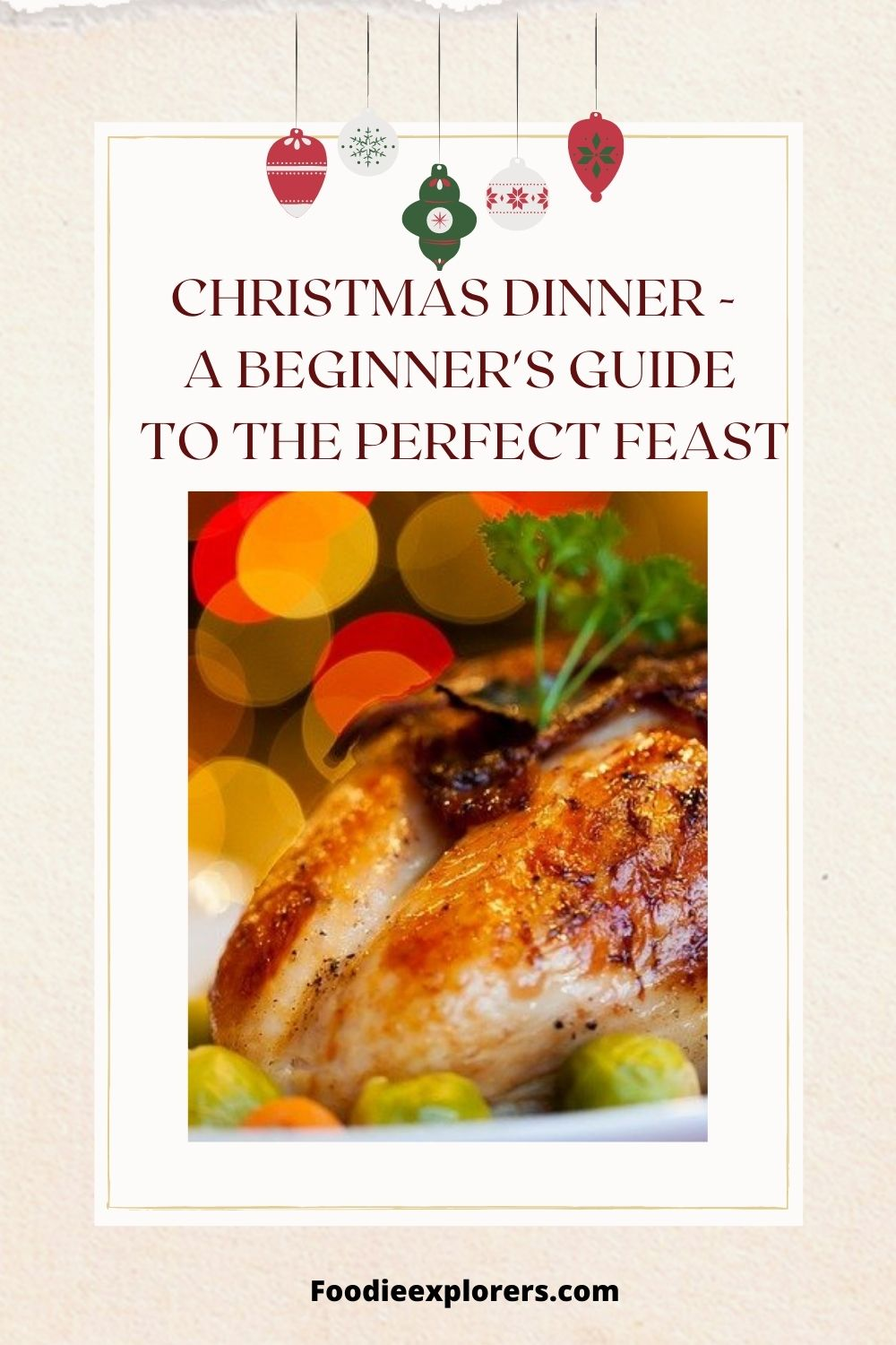Christmas dinner - A beginner's guide to the perfect feast