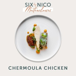 Six by Nico masterclass chermoula chicken