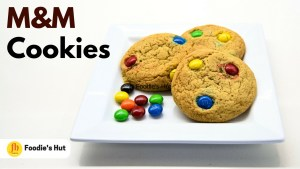 Soft and Chewy M&M Cookies recipe by Foodie's Hut