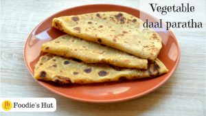 Vegetable daal paratha - recipe by Foodie's Hut