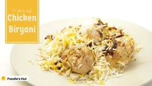 Kolkata styled Chicken Biryani - recipe by Foodie's Ht