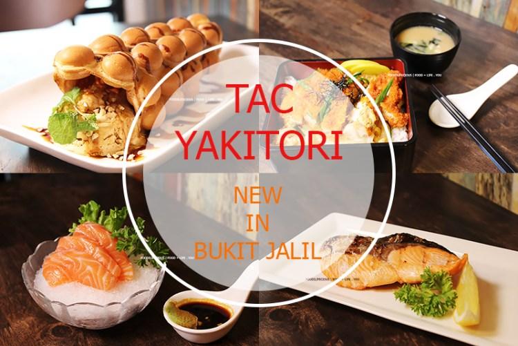 TAC Yakitori: New Place | Good Food | Good Price at Bukit Jalil [REVIEW]
