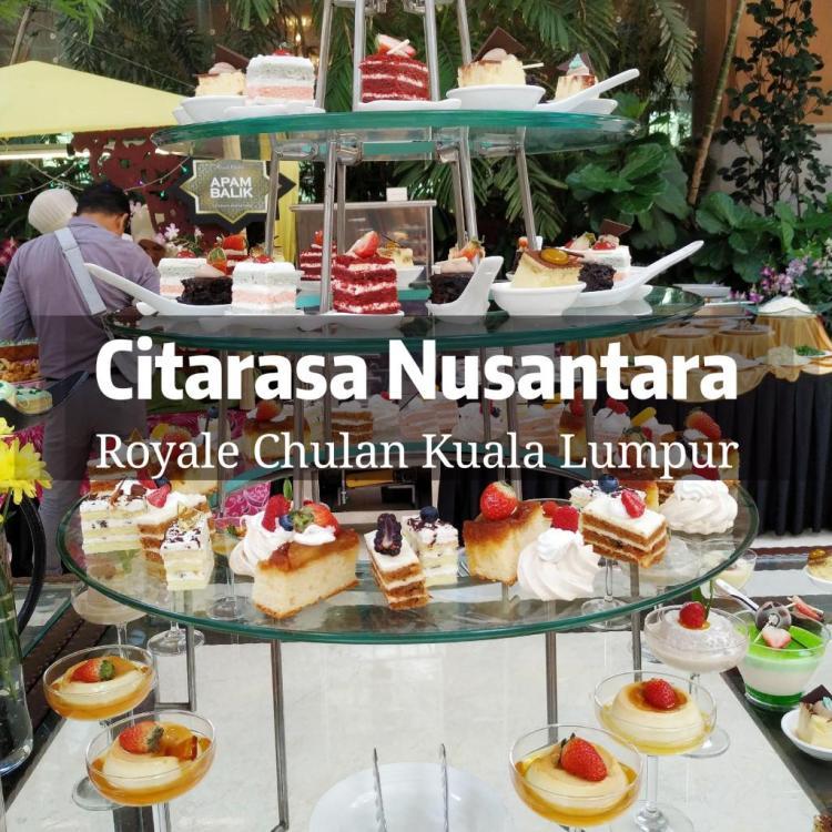 Citarasa Nusantara Iftar Buffet at Royale Chulan Kuala Lumpur May 7th – 4th June 2019