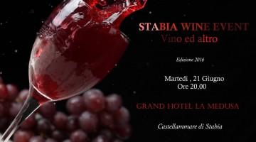 Stabia Wine – 2° Edizione, 21 Giugno 2016 Grand Hotel La Medusa Castellammare di Stabia