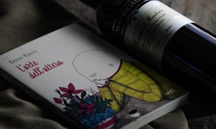 L'arte dell'attesa e il Madrigale, Primitivo di Manduria Dolce Naturale, DOCG