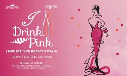 I Drink Pink – I migliori rosati d'Italia 12 luglio 2018  a Napoli