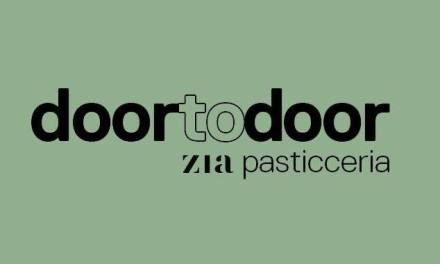 NASCE DOOR TO DOOR – ZIA PASTICCERIA BY ZIA RESTAURANT