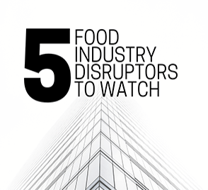 5 Food Industry Disruptors to Watch