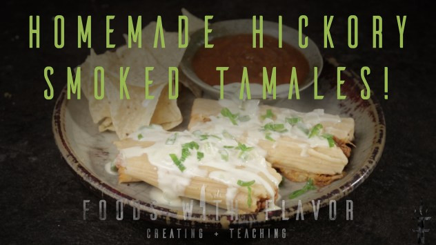 Homemade Hickory Smoked Tamales Episode 4 Part 3