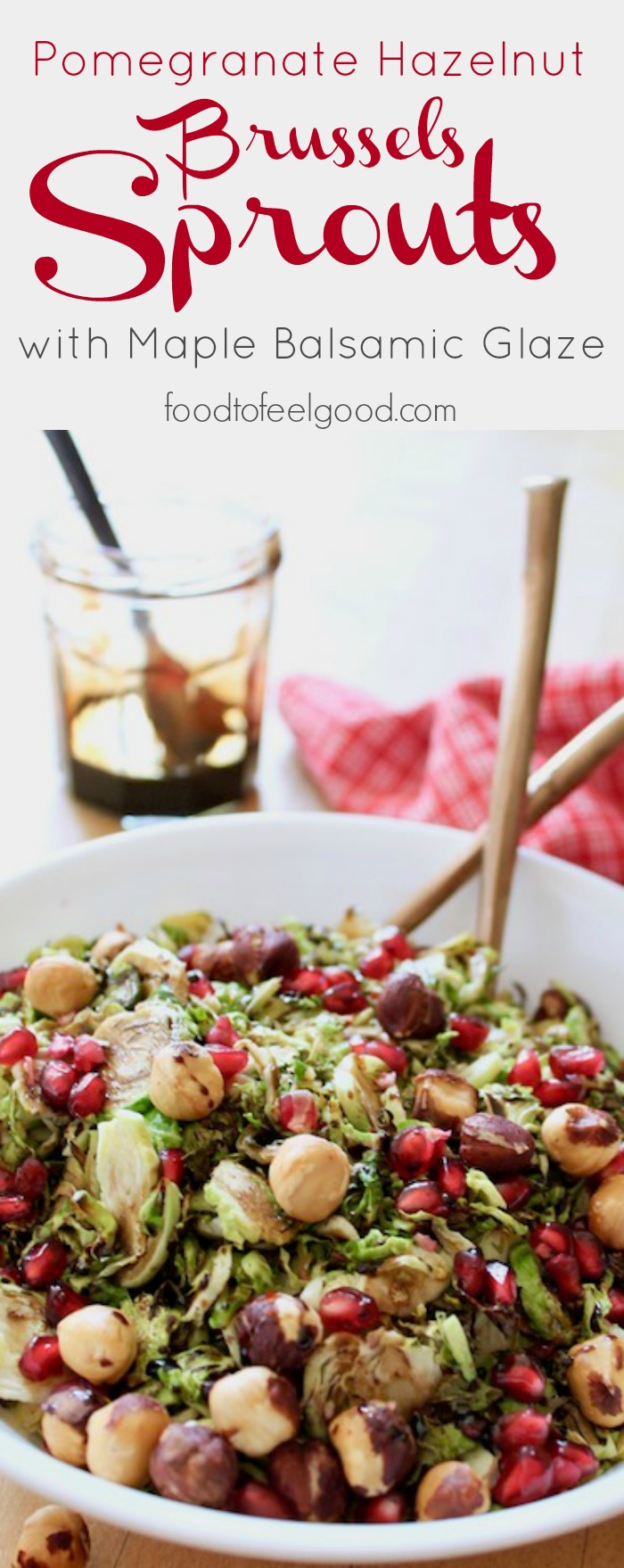 Pomegranate Hazelnut Shredded Brussels Sprouts with Maple Balsamic Glaze | A healthy Paleo and Vegan holiday dish | Gluten-Free | Dairy-Free | #healthyholidayrecipes #brusselssprouts #paleo #vegan #glutenfree