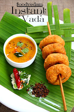 Instant Urad dal vada-how make instant vadas at home
