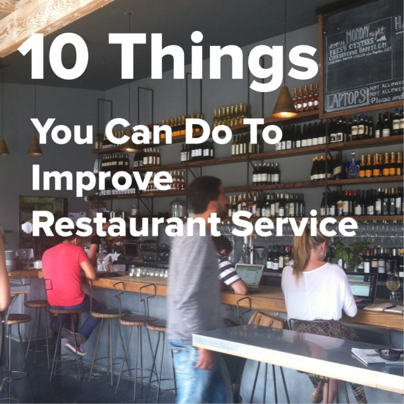 Service 101: 10 Things Restaurants Can Do to Improve Service