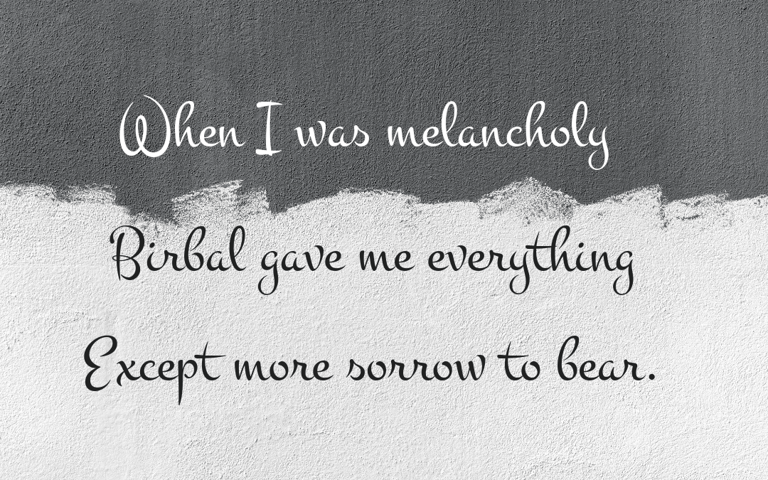When I was melancholy