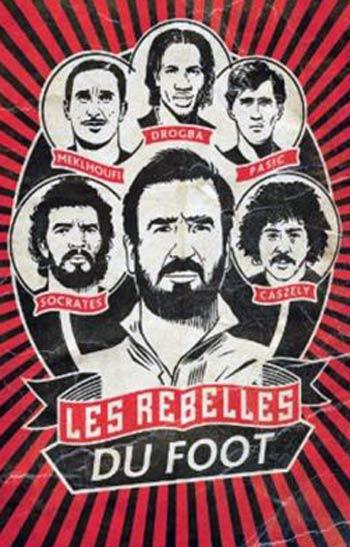 les rebelles du foot eric cantona