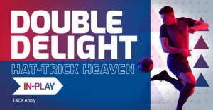 double delight hat-trick heaven in-play