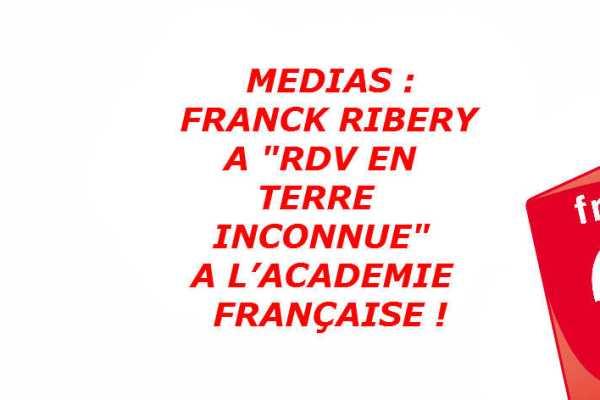 franck-ribery-rendez-vous-en-terre-inconnue-academie-francaise