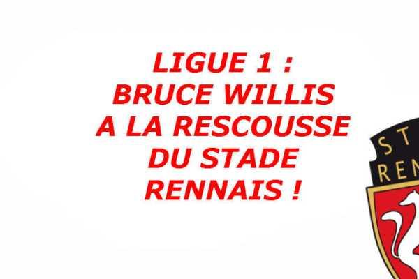 stade-rennais-pinault-appel-bruce-willis-sauver-relegation-illustration