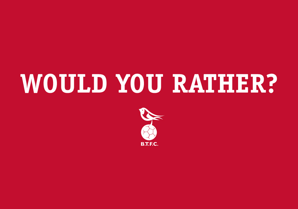 The hardest game of 'would you rather' for a Bracknell Town FC fan