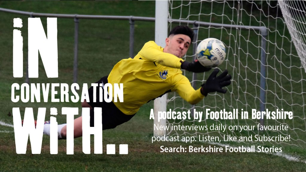 Listen in to Football in Berkshire's daily interview podcast