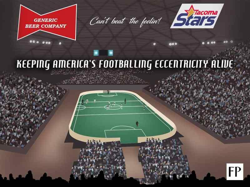 Tacoma Stars: Keeping America's Footballing Eccentricity Alive