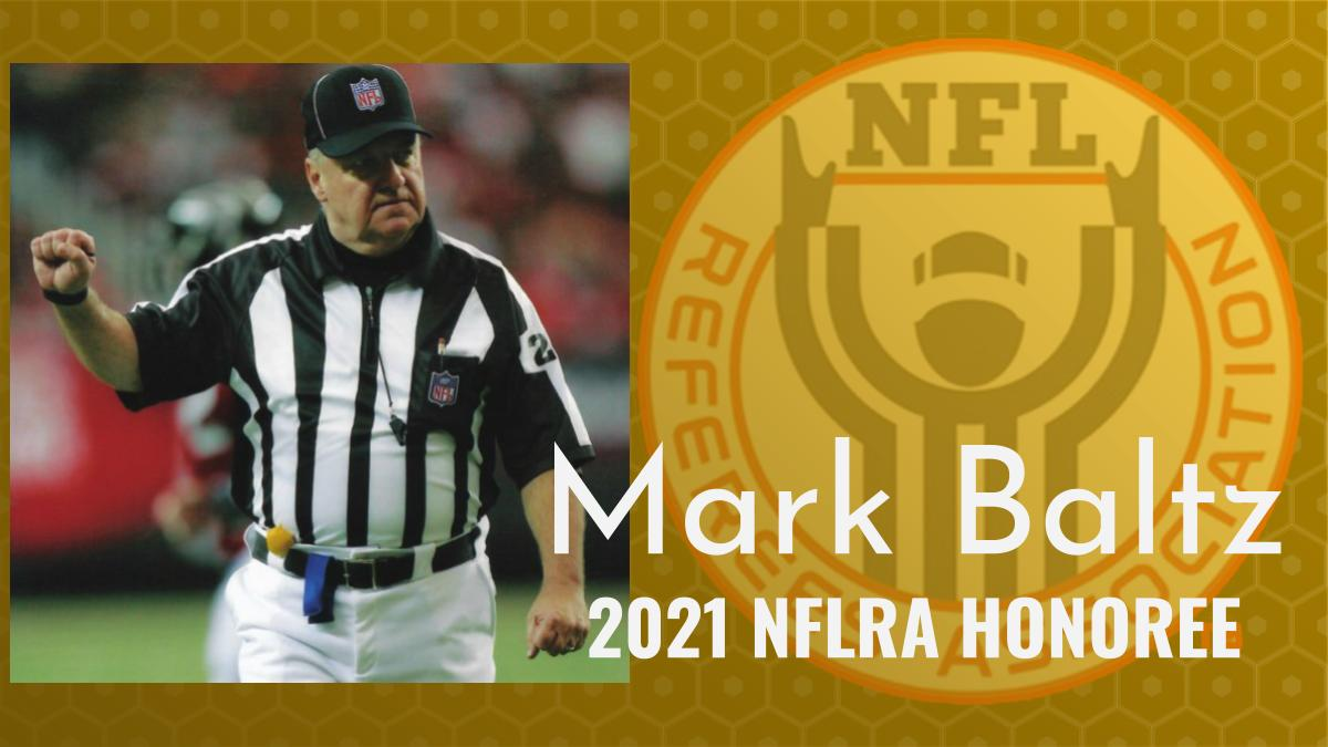 Mark Baltz, an NFL official for 26 seasons, is named 2021 NFLRA Honoree