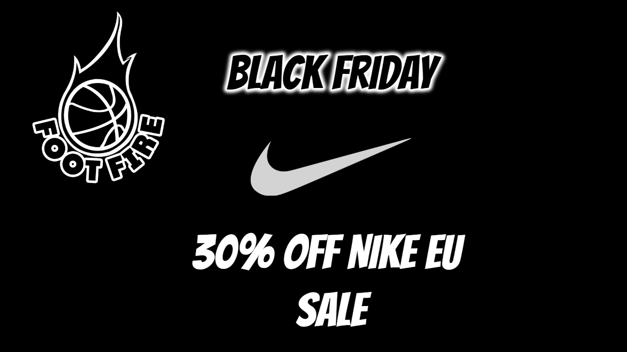 b5269f4502de BLACK FRIDAY DEAL - 30% Off Nike EU Sale