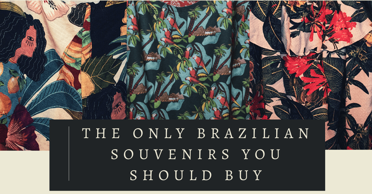 The only Brazilian souvenirs you should buy