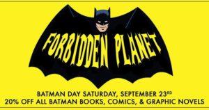 Batman Day Forbidden Planet NYC 2017 sale free comics giveaways toys