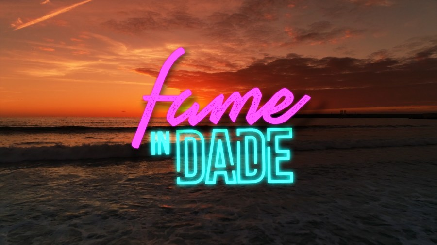 Fame In Dade: 2021 Coming Soon Teaser