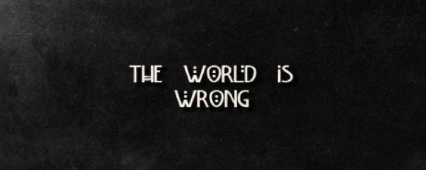 worldiswrong