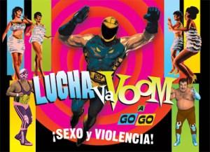 Lucha Libre Plus Burlesque Plus Comedy Equals LUCHA VA VOOM!!!