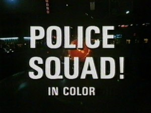 POLICE SQUAD IN COLOR!