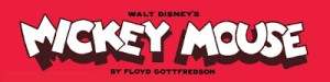 Floyd Gottfredson's MICKEY MOUSE Gets A Facelift