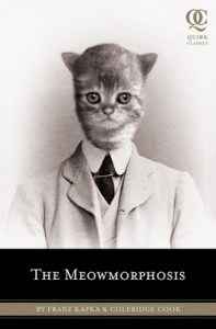"""THE MEOWMORPHOSIS: Quirk Books' Latest Entry Into Their """"F'ed-Up"""" Classic Series."""